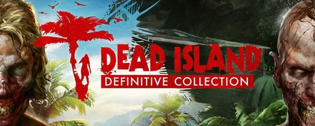 Dead Island Definitive Collection Full Version