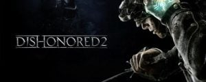 Dishonored 2 Full Version