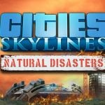 Cities Skylines Natural Disasters Download