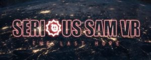 Serious Sam VR The Last Hope game download