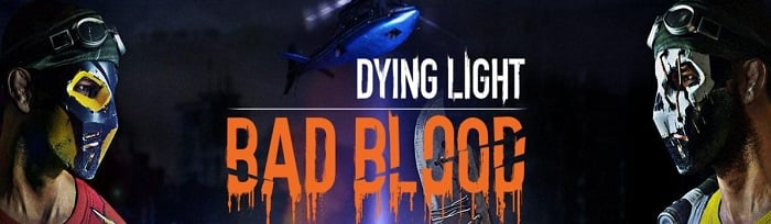 Dying Light Bad Blood cracked 3dm