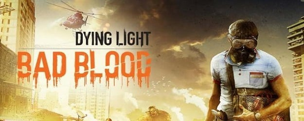 Dying Light: Bad Blood download