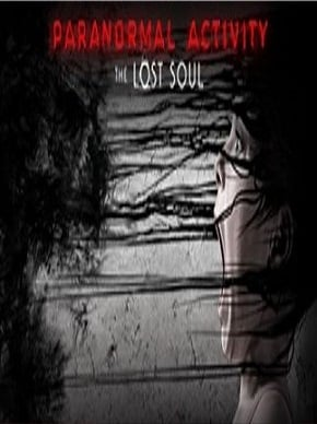 Paranormal Activity The Lost Soul download
